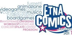 """Arriva a Catania """"ETNA COMICS"""" la fiera del fumetto e della videoulotica !"""