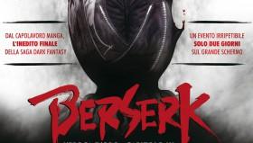 Berserk: L'Epoca d'Oro – Capitolo III – L'Avvento_Pressbook e Locandina