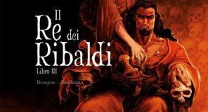 Il Re dei Ribaldi: La serie si conclude con il terzo volume