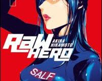 RAW Hero: La nuova opera di Akira Hiramoto