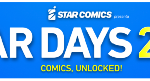 Star Comics: Comics Unlocked! In arrivo gli STAR DAYS 2021