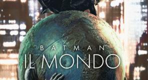 Panini Comics presenta Batman: Il Mondo