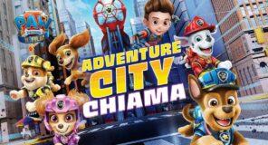 PAW PATROL: IL FILM ADVENTURE CITY CHIAMA disponibile da oggi